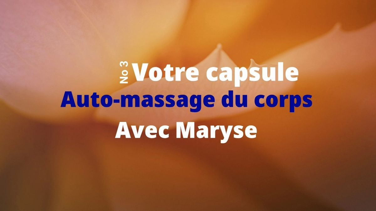 Capsule No 3 Auto-massage du corps