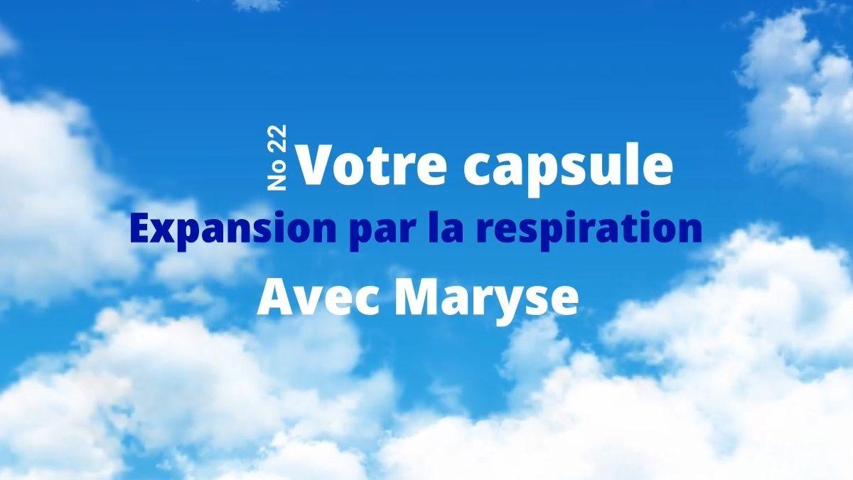Capsule No 22 Expansion du corps avec respiration