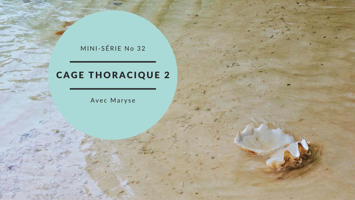 Capsule No 32 – Mini-série Expansion de la cage thoracique