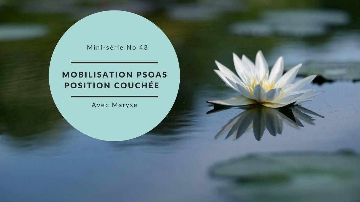 Capsule no 43 Mobilisation et relaxation des psoas